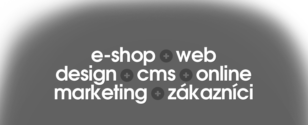 E-shop, web, design, cms, online marketing, zákazníci